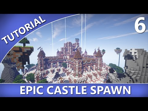 Minecraft - How to Build an Epic Castle Spawn [Part 6]
