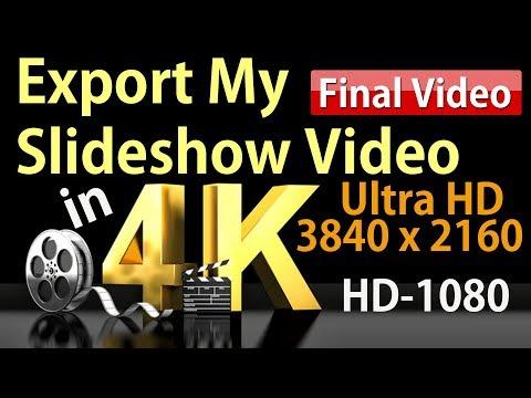 How To Export My Slideshow Video in 4K & 1080p HD