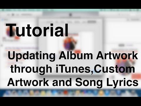 iTunes Tutorial - Album Artwork from iTunes Store, Custom Artwork and Lyrics (OSX)