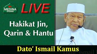 Dato' Ismail Kamus - Hakikat Jin, Qarin & Hantu.