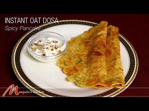 Oat Dosa   Spicy Pancake by Manjula