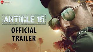 Article 15 - Trailer | Ayushmann Khurrana | Anubhav Sinha | Releasing on 28June2019