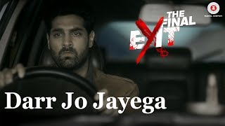 Darr Jo Jayega   The Final Exit   Kunaal Roy Kapur   Yasser Desai & Shivangi Bhayana