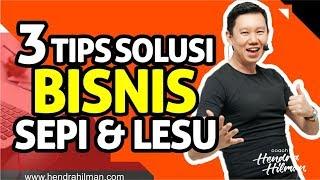 "Hendra Hilman Easy 1-2-3 : #3 TIPS SOLUSI BISNIS ""SEPI"" & ""LESU"""