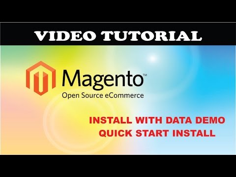 How to Install Magento With Quick Start or Demo Data