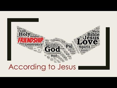 FRIENDSHIP: According to Jesus