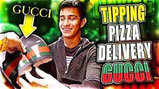 TIPPING PIZZA DELIVERY GUYS GUCCI!!