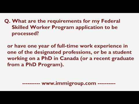 What are the requirements for my Federal Skilled Worker Program application to be processed?