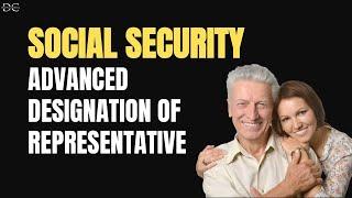 Social Security's Advanced Designation of Representative Payee