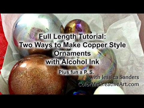 Beautiful Copper Style Ornament with Alcohol Inks- fast and easy / Full Length Tutorial