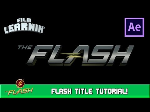 The Flash Title After Effects Tutorial! | Film Learnin