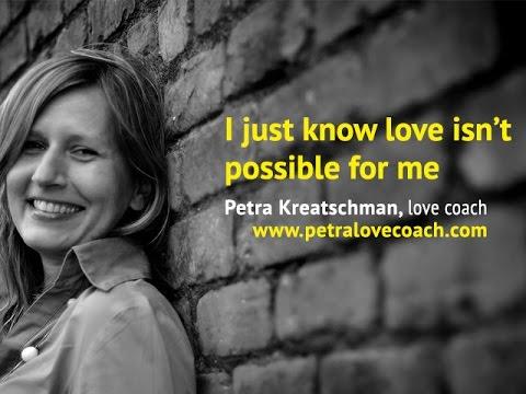 I know love isn't possible for me - Petra Kreatschman, love coach
