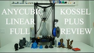 Anycubic Kossel Linear Plus Full Test And Review   Upgrades