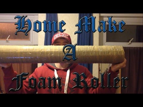 How to Home Make a Foam Roller