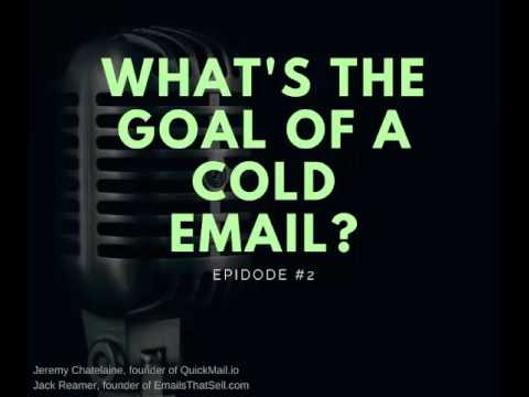 Episode #002 - What is the Goal of a Cold Email?