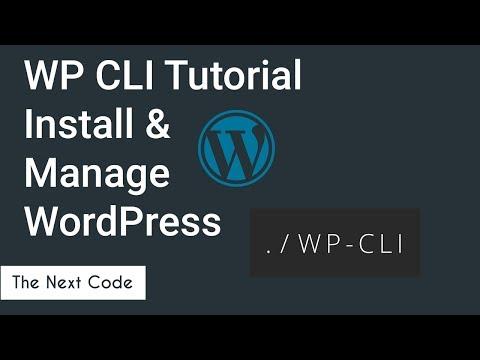 New Way to install and manage Wordpress Setup | WP CLI Tutorial | 2017