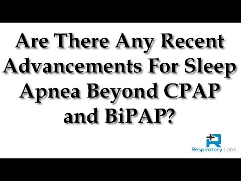 Sleep Apnea: Are There Any Recent Advancements For Sleep Apnea Beyond CPAP and BiPAP?