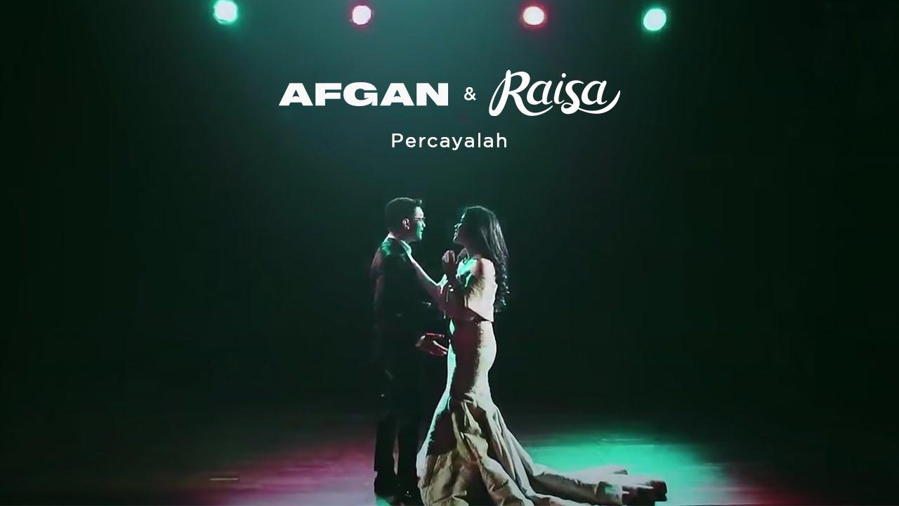 Afgan & Raisa - Percayalah
