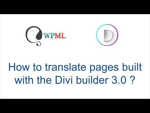 Using WPML to translate pages built with Divi 3.0.