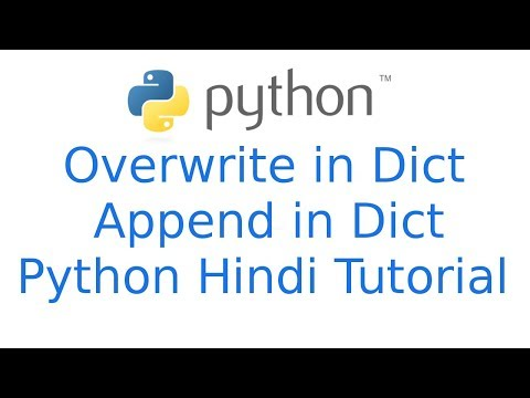 Dictionary Python: How to overwrite in dict append in dict   Python Tutorial