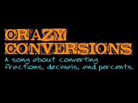 Crazy Conversions- a song about converting between fractions, decimals, and percents