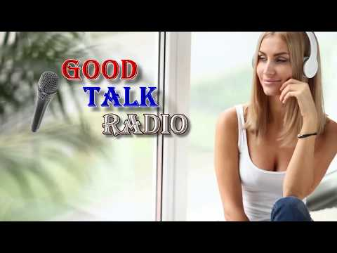 Good Talk Radio Features Radio Talk Shows and Live Streaming Programs.
