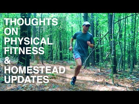 Physical Fitness & Homestead Updates