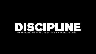 DISCIPLINE -  MOTIVATIONAL VIDEO FOR SUCCESS IN LIFE [NEW]