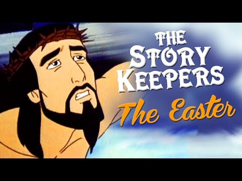 The Story Keepers - The Easter Story - Jesus stories