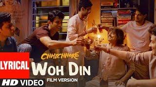 Lyrical: Woh Din Film Version | Chhichhore | Sushant,Shraddha | Pritam | Tushar Joshi