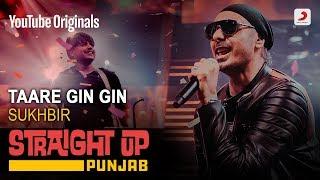 Taare Gin Gin | Sukhbir | Straight Up Punjab