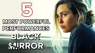 5 Most Powerful Performances In Black Mirror