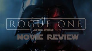 ROGUE ONE MOVIE REVIEW!