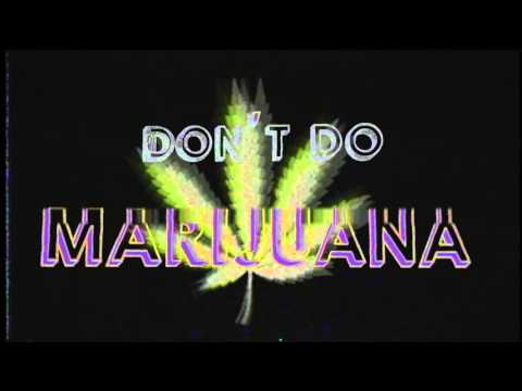 don't do marijuana