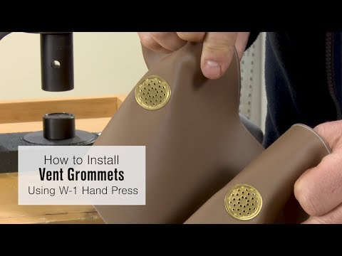 Installing Vent Grommets using the W-1 Hand Press