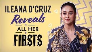 Ileana D'Cruz reveals her first kiss, first crush, first love, first heartbreak | My Firsts