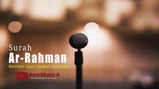 Surah Ar-Rahman By Qari Abdul Qayoom (Ishber)