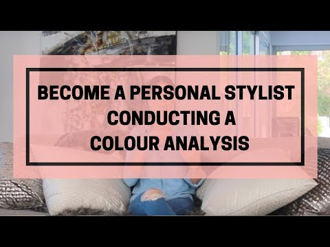 How To Become A Personal Stylist - Conducting A Colour Analysis