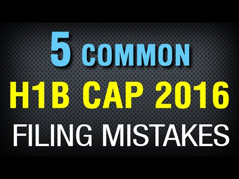 5 Common H-1B Cap 2016 Filing Mistakes: How To Avoid Them?