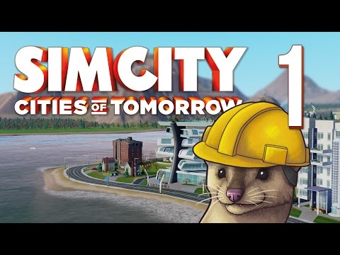 SimCity: Cities Of Tomorrow - Part 1 - Beginnings ★ SimCity 5 / SimCity 2013 Gameplay Playthrough