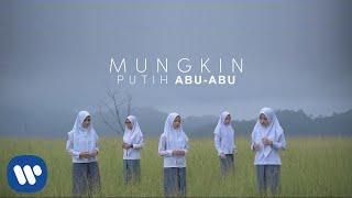 Putih Abu Abu - Mungkin Mp3 Download
