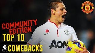 Manchester United's Top 10 Premier League Comebacks | Community Edition | Manchester United