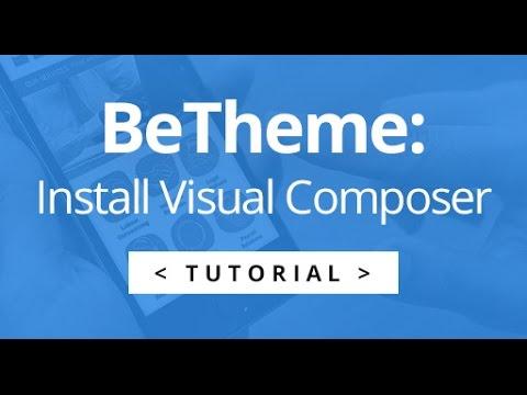 BeTheme -  How to Install Visual Composer - WordPress Tutorial