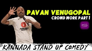 Pavan Venugopal Crowd Work Part 1 | Lolbagh | Kannada Standup Comedy