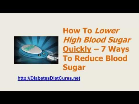 How To Lower High Blood Sugar Fast - 7 Ways To Reduce Blood Sugar