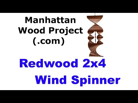 48 - Redwood 2x4 Wind Spinner for Summers Woodworking 2016 2x4 Challenge - Manhattan Wood Project