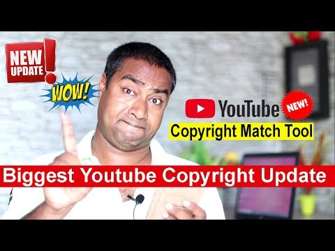 YouTube Introduced Copyright Match Tool for Creators ! Big Copyright Update of 2018