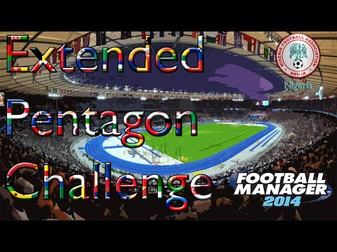 Extended Pentagon Challenge - Part 25 (African Cup of Nations Special) - Football Manager 2014
