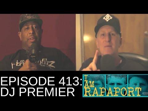 I Am Rapaport Stereo Podcast Episode 413 - DJ Premier (Video)