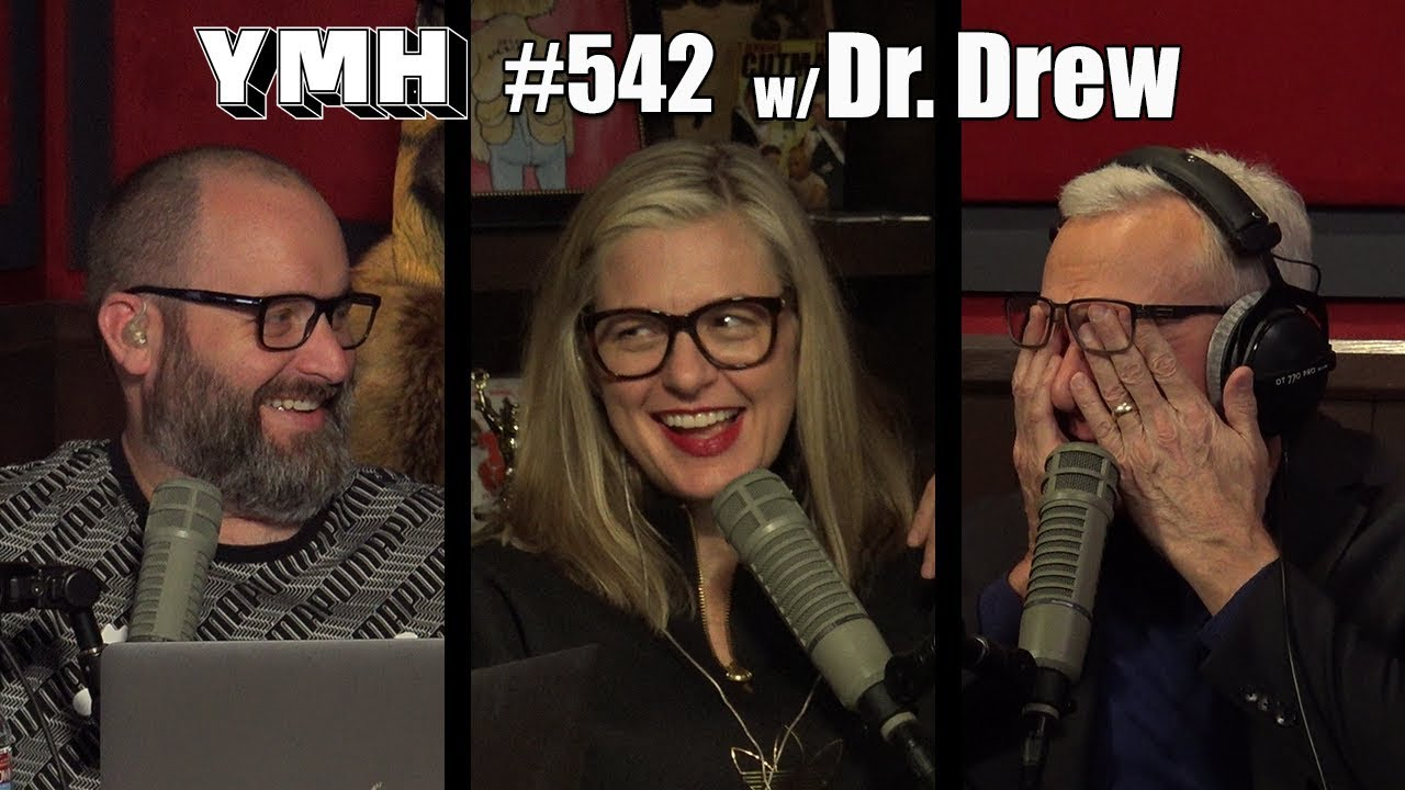 Your Mom's House Podcast - Ep. 542 w/ Dr. Drew